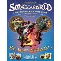 SmallWorld: Be Not Afraid...